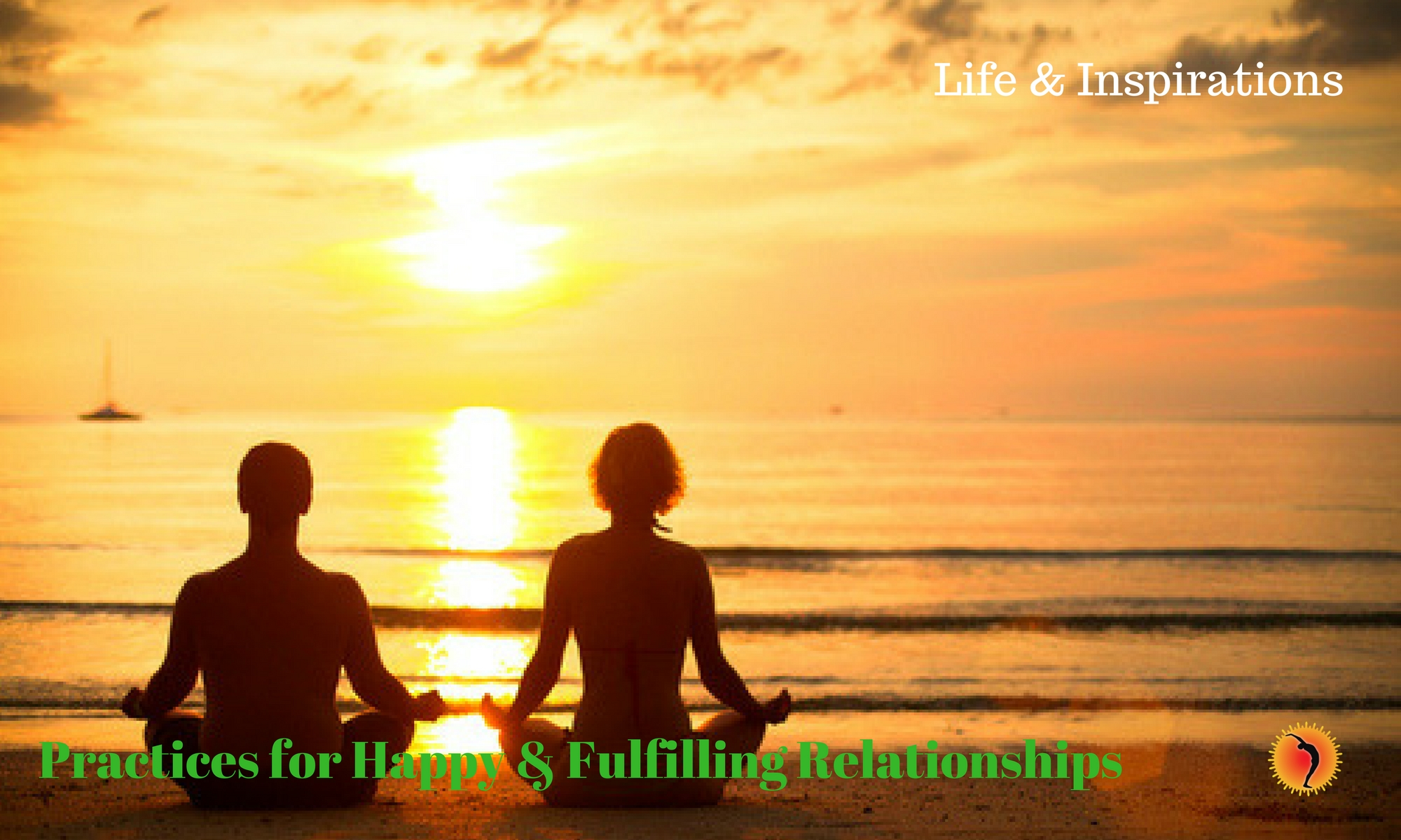 Practices for Happy & Fulfilling Relationships